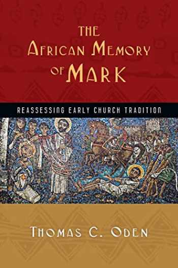 9780830839339-083083933X-The African Memory of Mark: Reassessing Early Church Tradition