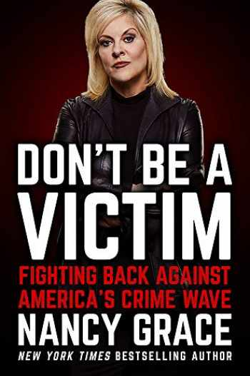 9781538732298-1538732297-Don't Be a Victim: Fighting Back Against America's Crime Wave