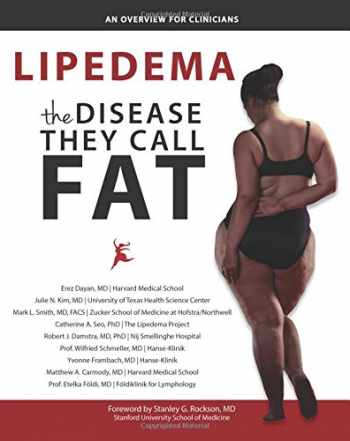 9780998984513-0998984515-Lipedema - The Disease They Call FAT: An Overview for Clinicians