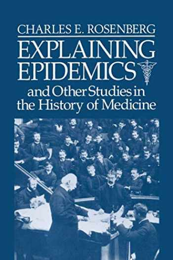 9780521395694-0521395690-Explaining Epidemics: and Other Studies in the History of Medicine