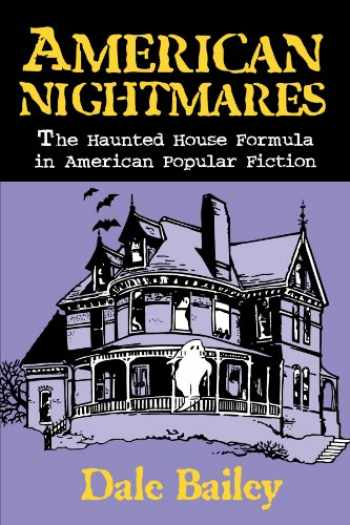 9780879727901-087972790X-American Nightmares: The Haunted House Formula in American Popular Fiction