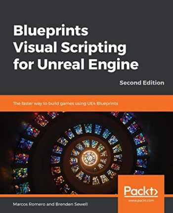 9781789347067-1789347068-Blueprints Visual Scripting for Unreal Engine: The faster way to build games using UE4 Blueprints, 2nd Edition