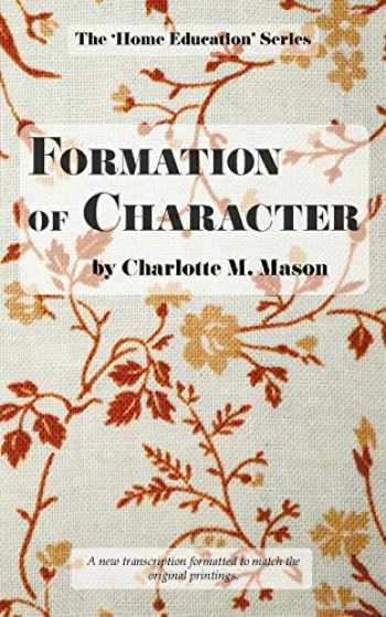 9780648104803-064810480X-Formation of Character (The Home Education Series) (Volume 5)