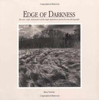 9780817438159-0817438157-Edge of Darkness:  The Art, Craft, and Power of the High-Definition Monochrome Photograph