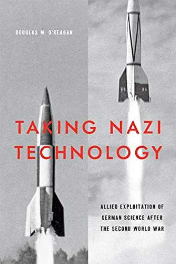 9781421428871-1421428873-Taking Nazi Technology: Allied Exploitation of German Science after the Second World War