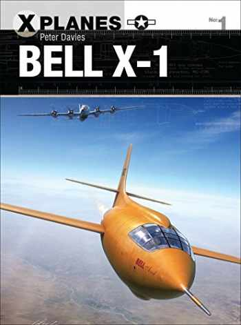 9781472814647-1472814649-Bell X-1 (X-Planes)