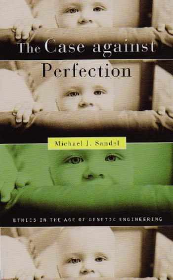 9780674036383-0674036387-The Case against Perfection: Ethics in the Age of Genetic Engineering