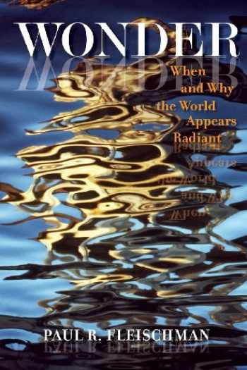 9781937650230-1937650235-Wonder: When and Why the World Appears Radiant