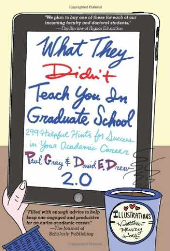 9781579226442-1579226442-What They Didn't Teach You in Graduate School: 299 Helpful Hints for Success in Your Academic Career