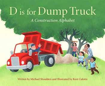 9781585369751-1585369756-D is for Dump Truck: A Construction Alphabet (Sleeping Bear Alphabet Books)