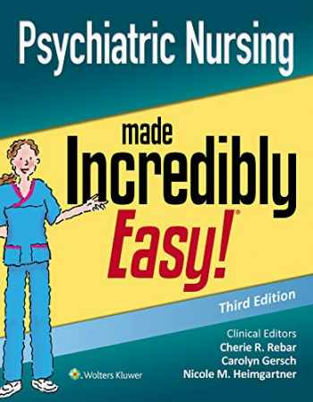 9781975144340-1975144341-Psychiatric Nursing Made Incredibly Easy (Incredibly Easy! Series®)