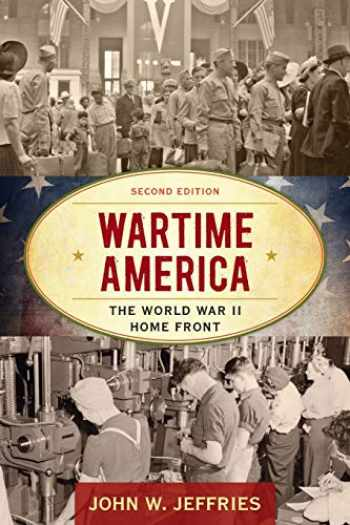 9781442276499-1442276495-Wartime America: The World War II Home Front (American Ways)