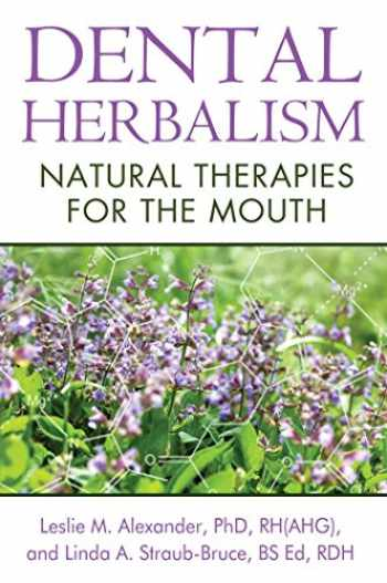 9781620551950-1620551950-Dental Herbalism: Natural Therapies for the Mouth