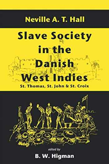 9789764100294-9764100295-Slave Society In The Danish West Indies: St Thomas, St John And St Croix