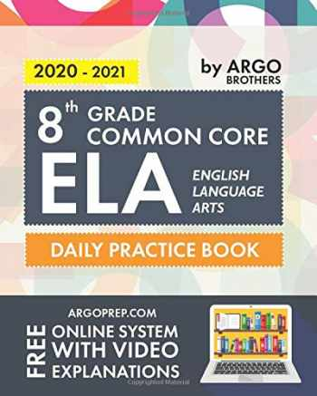 9781946755674-1946755672-8th Grade Common Core ELA (English Language Arts): Daily Practice Workbook | 300+ Practice Questions and Video Explanations | Common Core State Aligned | Argo Brothers