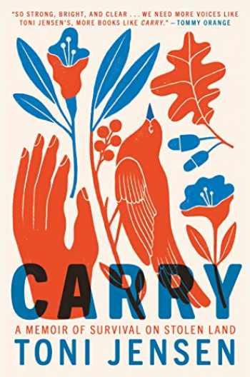 9781984821188-1984821180-Carry: A Memoir of Survival on Stolen Land