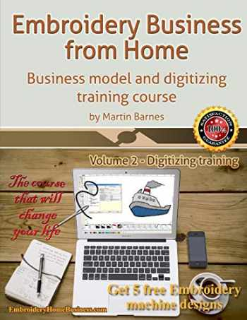 9781539114925-1539114929-Embroidery Business from Home: Business Model and Digitizing Training Course (Embroidery Business from Home by Martin Barnes) (Volume 2)