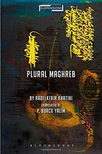 9781350053953-1350053953-Plural Maghreb: Writings on Postcolonialism (Suspensions: Contemporary Middle Eastern and Islamicate Thought)