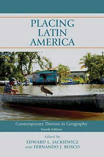 9781538126295-153812629X-Placing Latin America: Contemporary Themes in Geography