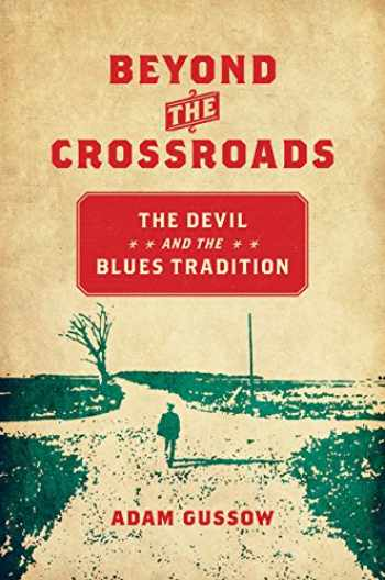 9781469633664-1469633663-Beyond the Crossroads: The Devil and the Blues Tradition (New Directions in Southern Studies)
