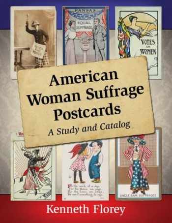 9780786498468-0786498463-American Woman Suffrage Postcards: A Study and Catalog