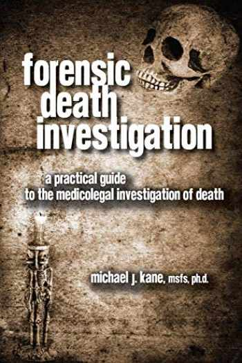 9781329385979-1329385977-Forensic Death Investigation