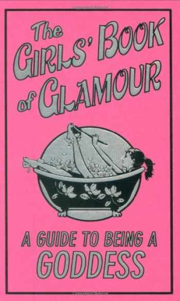 9780545085373-0545085373-The Girls' Book Of Glamour (Guide To Being A Goddess)