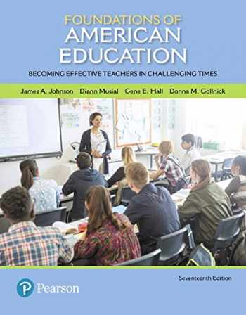 9780134479415-0134479416-Foundations of American Education: Becoming Effective Teachers in Challenging Times, Enhanced Pearson eText with Loose-Leaf Version-- Access Card ... New in Foundations / Intro to Teaching)