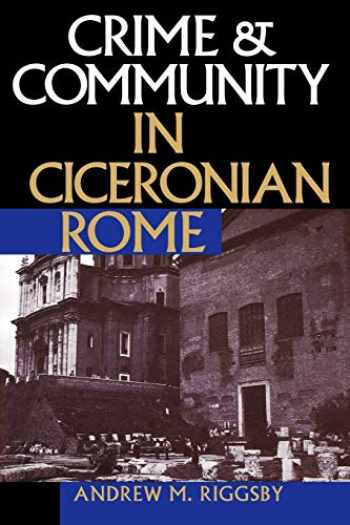 9780292770997-0292770995-Crime and Community in Ciceronian Rome