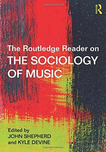 9781138856363-1138856363-The Routledge Reader on the Sociology of Music