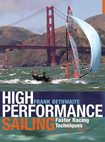 9781408124918-1408124912-High Performance Sailing: Faster Racing Techniques