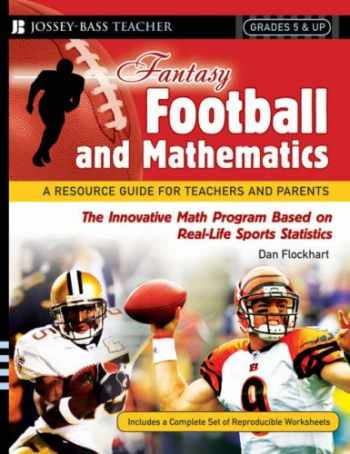 9780787994440-0787994448-Fantasy Football and Mathematics: A Resource Guide for Teachers and Parents, Grades 5 and Up