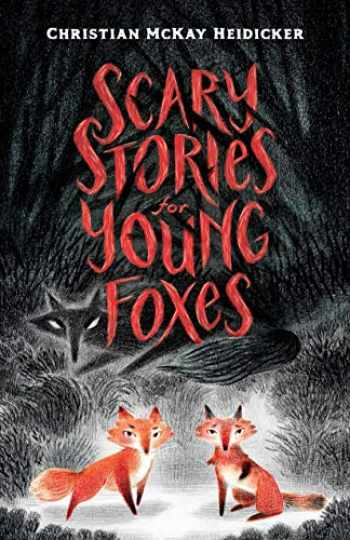 9781250181428-1250181429-Scary Stories for Young Foxes