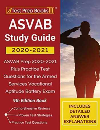 9781628459708-1628459700-ASVAB Study Guide 2020-2021: ASVAB Prep 2020-2021 Plus Practice Test Questions for the Armed Services Vocational Aptitude Battery Exam [9th Edition Book]