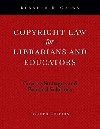 9780838916292-0838916295-Copyright Law for Librarians and Educators: Creative Strategies and Practical Solutions