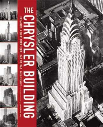 9781568983547-1568983549-The Chrysler Building: Creating a New York Icon Day by Day