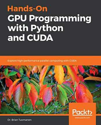 9781788993913-1788993918-Hands-On GPU Programming with Python and CUDA: Explore high-performance parallel computing with CUDA