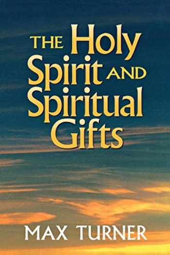9780801047923-0801047927-Holy Spirit and Spiritual Gifts: In the New Testament Church and Today