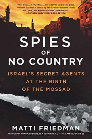 9781643750439-1643750437-Spies of No Country: Israel's Secret Agents at the Birth of the Mossad