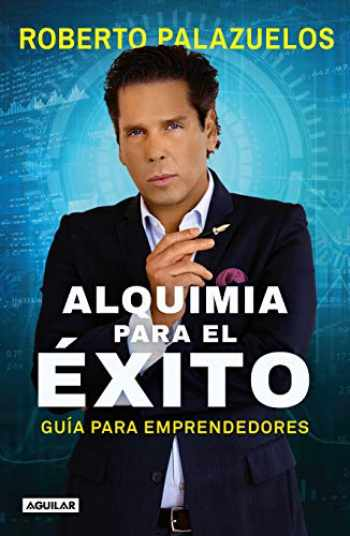 9786073180924-6073180926-Alquimia para el éxito / The Alchemy of Success (Spanish Edition)