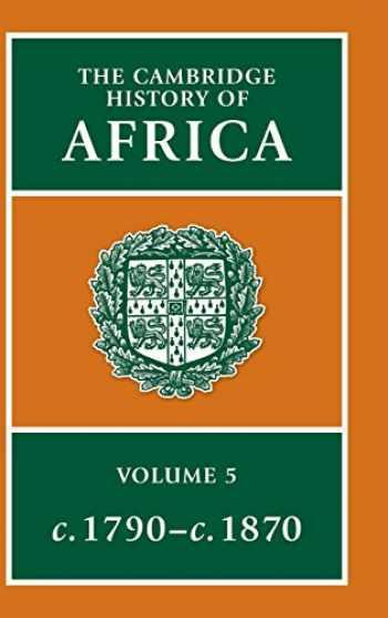 9780521207010-0521207010-The Cambridge History of Africa, Vol. 5: c. 1790-c. 1870 (Volume 5)