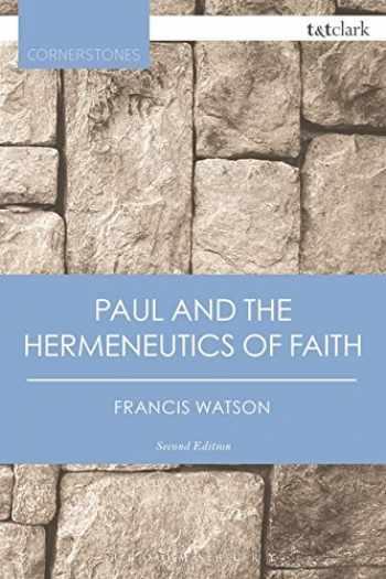 9780567657763-0567657760-Paul and the Hermeneutics of Faith (T&T Clark Cornerstones)