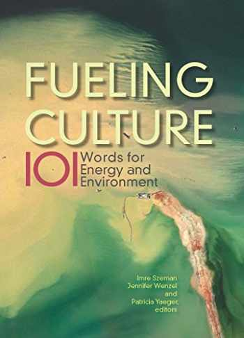 9780823273911-0823273911-Fueling Culture: 101 Words for Energy and Environment