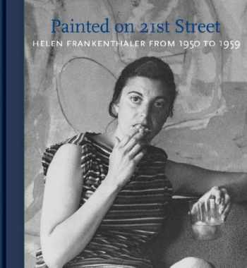 9781419710612-1419710613-Painted on 21st Street: Helen Frankenthaler from 1950 to 1959