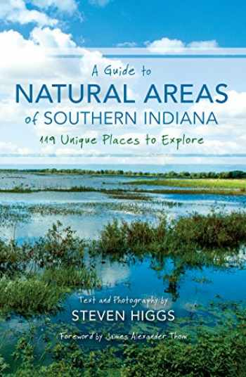 9780253020901-0253020905-A Guide to Natural Areas of Southern Indiana: 119 Unique Places to Explore (Indiana Natural Science)