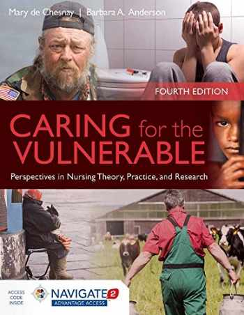 9781284066272-1284066274-Caring for the Vulnerable: Perspectives in Nursing Theory, Practice and Research