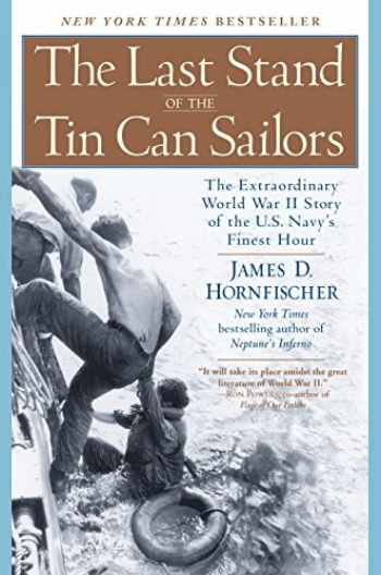 9780553381481-0553381482-The Last Stand of the Tin Can Sailors: The Extraordinary World War II Story of the U.S. Navy's Finest Hour