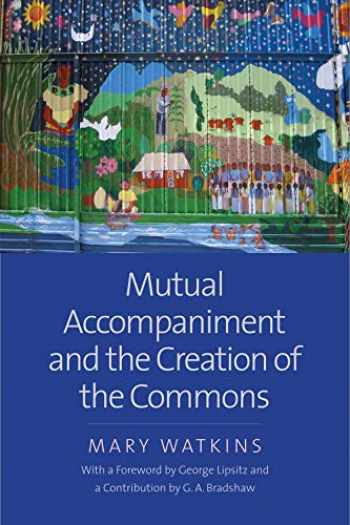9780300236149-030023614X-Mutual Accompaniment and the Creation of the Commons