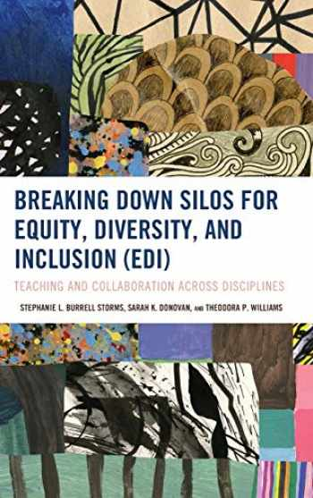 9781475843361-1475843364-Breaking Down Silos for Equity, Diversity, and Inclusion (EDI): Teaching and Collaboration across Disciplines