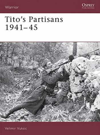 9781841766751-1841766755-Tito's Partisans 1941–45 (Warrior)